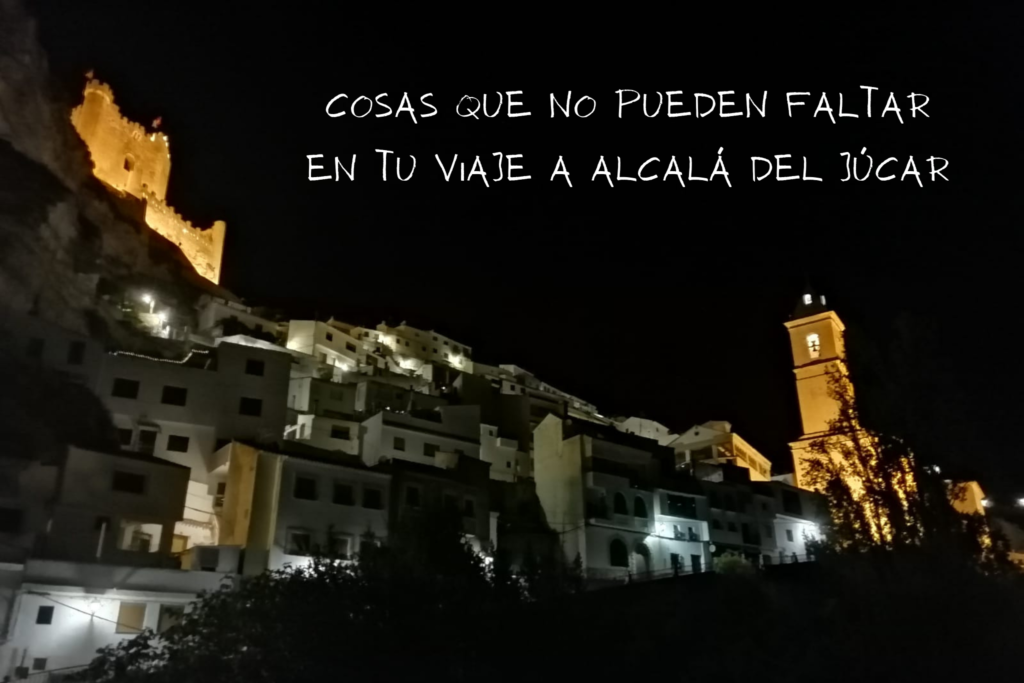 Cosas que no pueden faltar en tu viaje a Alcalá del Júcar